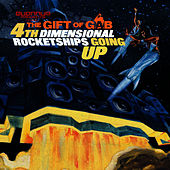 Play & Download Fourth Dimensional Rocketships Going Up by The Gift Of Gab | Napster