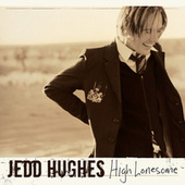 High Lonesome by Jedd Hughes