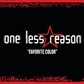 Play & Download Favorite Color by One Less Reason | Napster