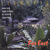 Play & Download Elements Far East Vol. 1 by Mark Egan | Napster