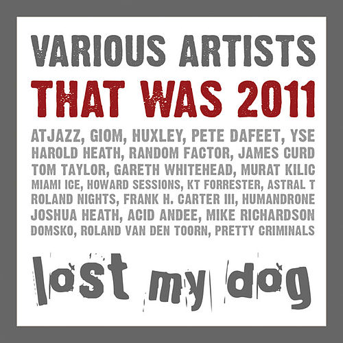 Play & Download That Was 2011: Lost My Dog by Various Artists | Napster