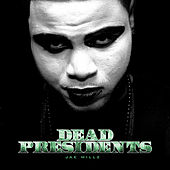 Dead Presidents by Jae Millz