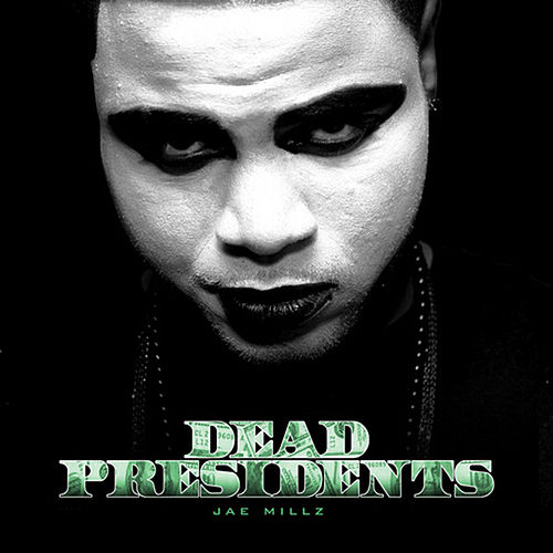 Play & Download Dead Presidents by Jae Millz | Napster
