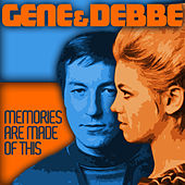 Memories Are Made of This by Gene & Debbe