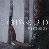 Cold World - Single by Alexis Nicole