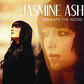 Play & Download Beneath The Noise by jasmine ash | Napster