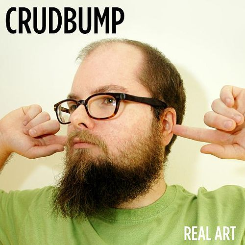 Play & Download Real Art by Crudbump | Napster
