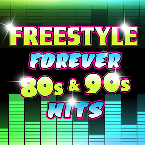 Freestyle Forever 80s & 90s Hits by Various Artists