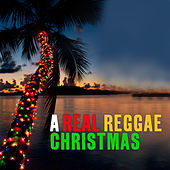 Play & Download A Real Reggae Christmas by Various Artists | Napster