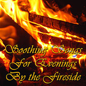 Soothing Songs for Evenings By the Fireside by Winter Music Experts