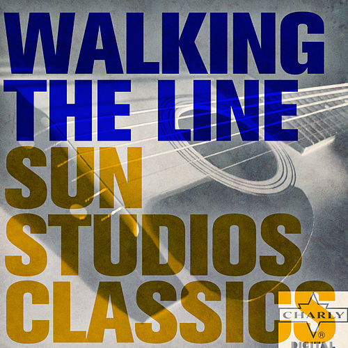 Play & Download Walking The Line: Sun Studios Classics by Various Artists | Napster