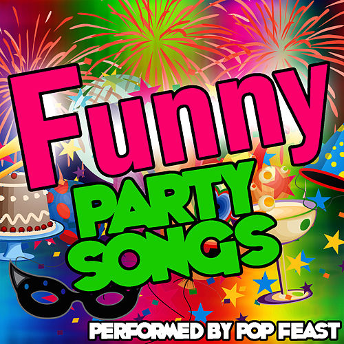 Play & Download Funny Party Songs by Pop Feast | Napster