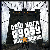 Play & Download Romantech by New York Gypsy All Stars | Napster