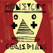 Comedians by Honeycut