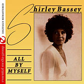 Play & Download All By Myself (Remastered) by Shirley Bassey | Napster
