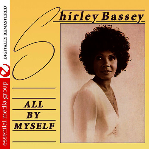 All By Myself (Remastered) by Shirley Bassey