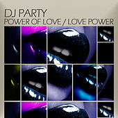 Power Of Love / Love Power by DJ Party
