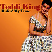 Bidin' My Time by Teddi King