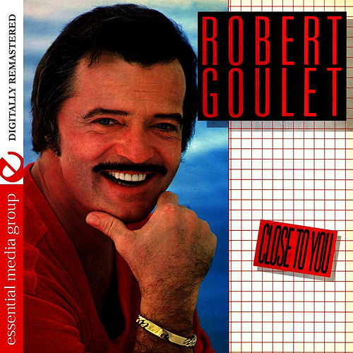 Play & Download Close To You (Remastered) by Robert Goulet | Napster