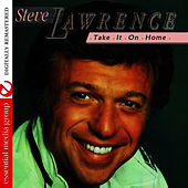 Play & Download Take It On Home (Remastered) by Steve Lawrence | Napster