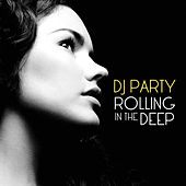 Rolling In The Deep by DJ Party