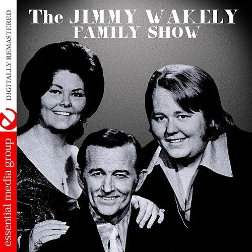 Play & Download The Jimmy Wakely Family Show (Remastered) by Various Artists | Napster