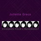 Play & Download Chanson pour l'Auvergnat by Juliette Greco | Napster