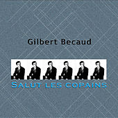 Salut les copains by Gilbert Becaud