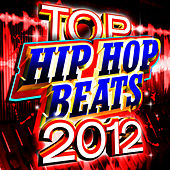 Play & Download Top Hip Hop Beats 2012 by Future Hip Hop Hitmakers | Napster