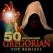 Play & Download 50 Must-Have Mystic Gregorian Pop Remixes by Gregorian Prayers | Napster
