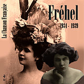 Play & Download La Chanson Française de Fréhel: 1934 - 1939, Vol. 1 by Fréhel | Napster