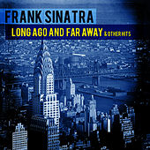 Play & Download Long Ago And Far Away & Other Hits (Remastered) by Frank Sinatra | Napster