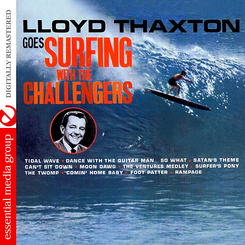 Play & Download Lloyd Thaxton Goes Surfing With The Challengers (Remastered) by The Challengers | Napster