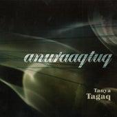 Play & Download Anuraaqtuq by Tanya Tagaq | Napster