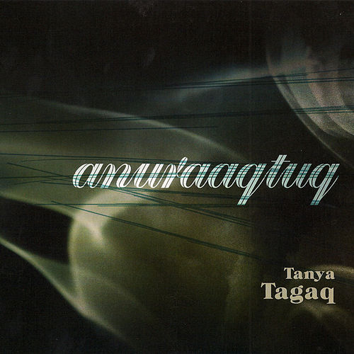 Play & Download Anuraaqtuq by Tanya Tagaq | Napster