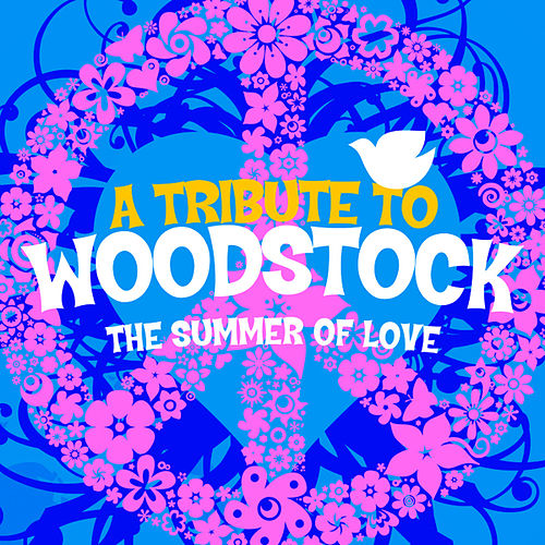 Play & Download A Tribute To Woodstock - The Summer Of Love by Flower Power Singers | Napster