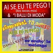Play & Download Ai Se Eu Te Pego & I Balli di Moda (Los Locos Mix) by Various Artists | Napster