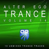 Play & Download Alter Ego Trance Vol. 14 by Various Artists | Napster