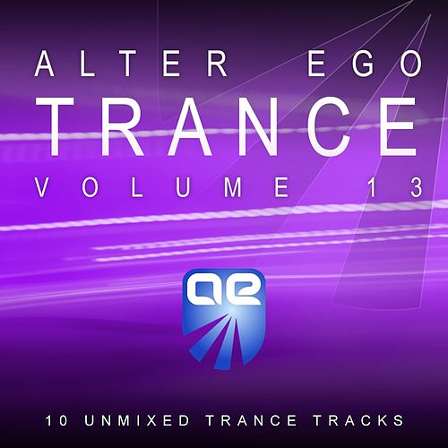 Play & Download Alter Ego Trance Vol. 13 by Various Artists | Napster