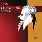 Play & Download Classics at the Movies by Various Artists | Napster