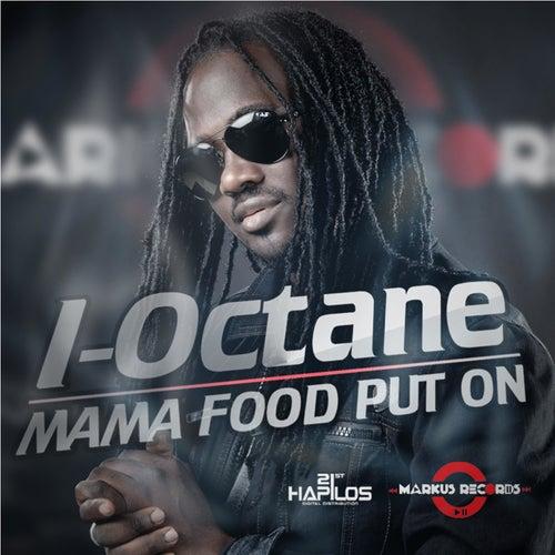 Mama Food Put On by I-Octane