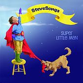 Play & Download Super Little Man by Steve Songs | Napster