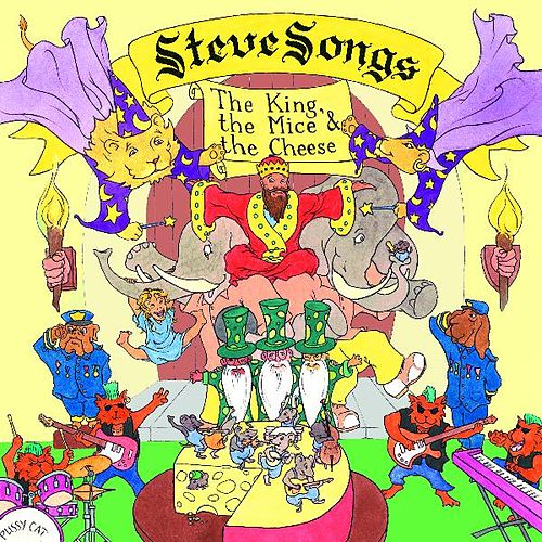 The King, the Mice & the Cheese by Steve Songs