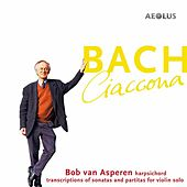 Play & Download Bach: Ciaccona by Bob van Asperen | Napster