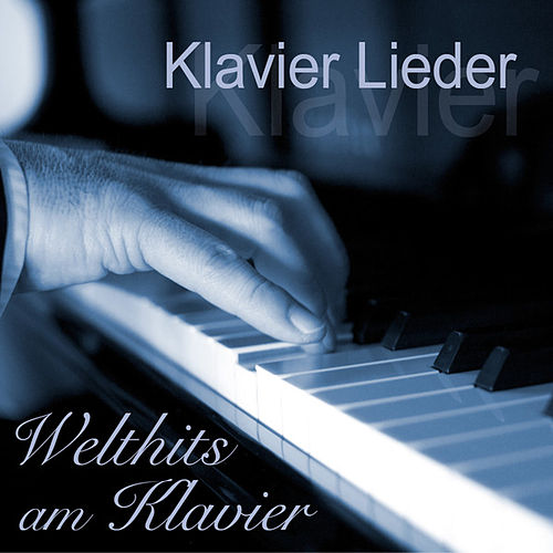 Play & Download Welthits am Klavier by Klavier Lieder | Napster