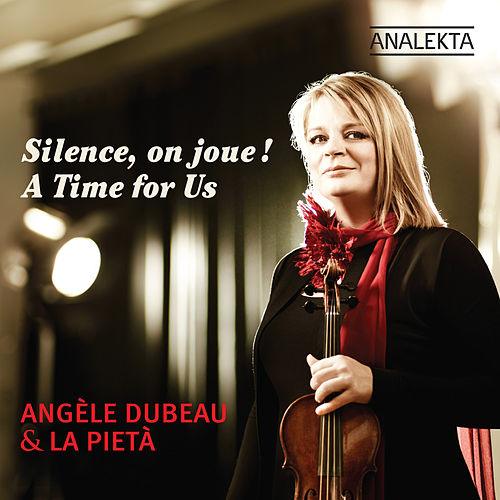 Play & Download A Time for Us (Silence, on joue!) by Angèle Dubeau | Napster