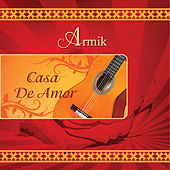 Play & Download Casa De Amor by Armik | Napster