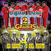 Play & Download 2 Grandes Potosinos Conjunto Agua Azul: El Respeto Del Norte by Conjunto Agua Azul (1) | Napster