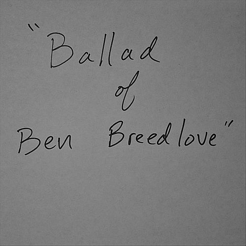 Ballad of Ben Breedlove by Jon Chi
