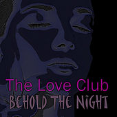 Behold the Night by Love Club